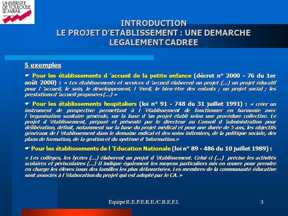 INTRODUCTION LE PROJET D'ETABLISSEMENT : UNE DEMARCHE LEGALEMENT CADREE