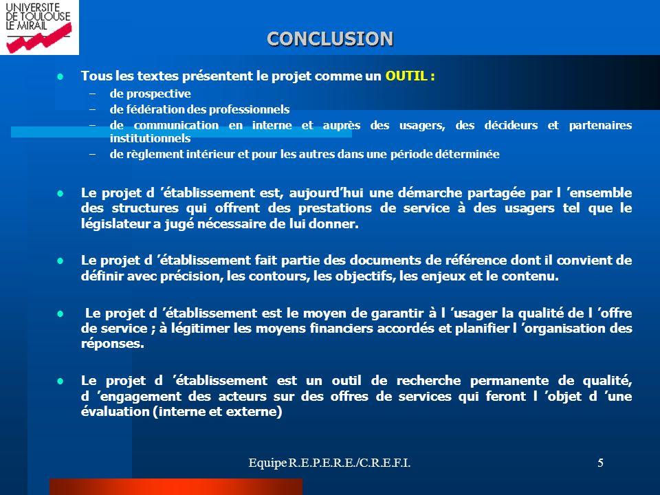 CONCLUSION Tous les textes présentent le projet comme un OUTIL :
