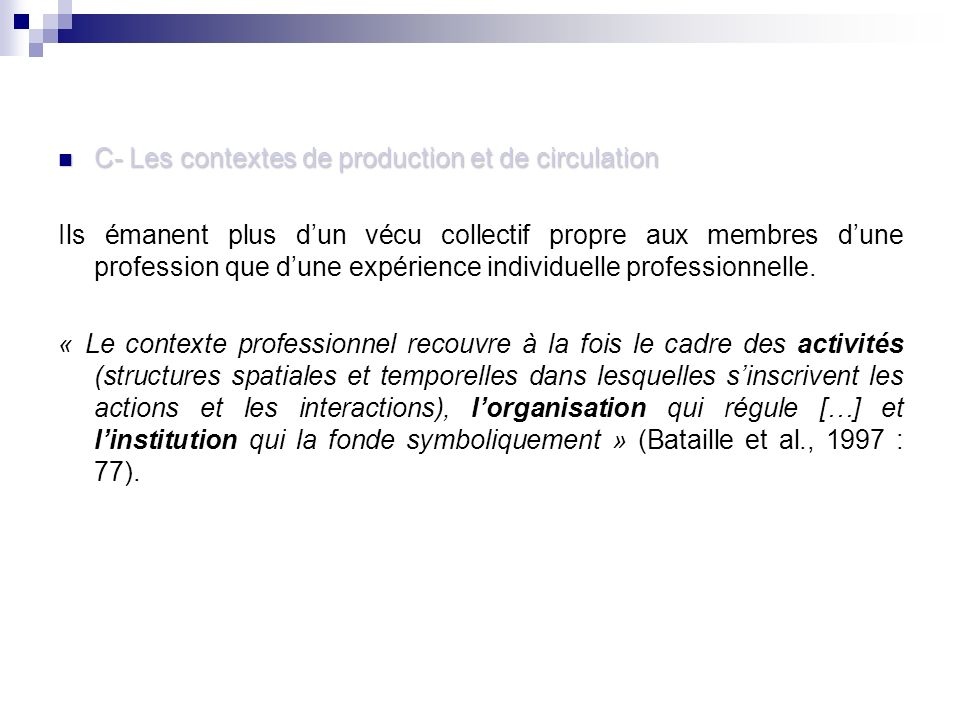 C- Les contextes de production et de circulation