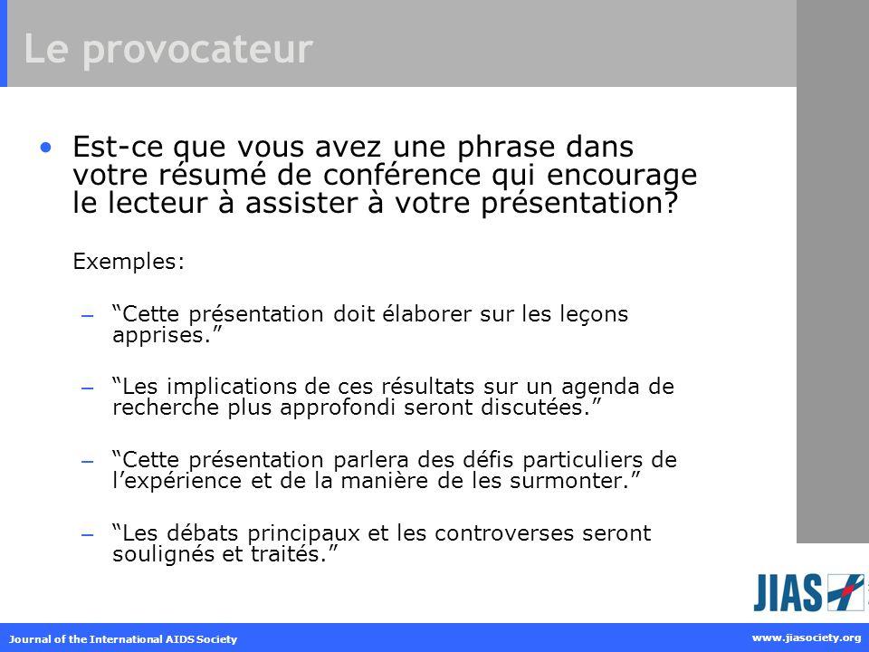 Le provocateur Est-ce que vous avez une phrase dans votre résumé de conférence qui encourage le lecteur à assister à votre présentation