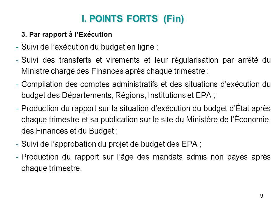 I. POINTS FORTS (Fin) Suivi de l'exécution du budget en ligne ;