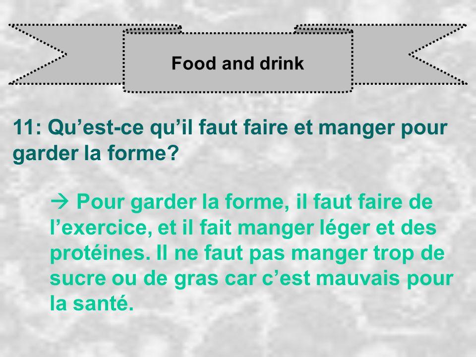 11: Qu'est-ce qu'il faut faire et manger pour garder la forme