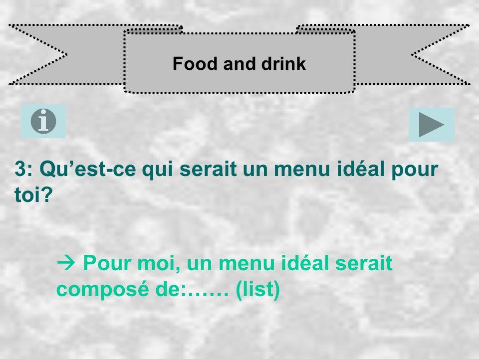 3: Qu'est-ce qui serait un menu idéal pour toi