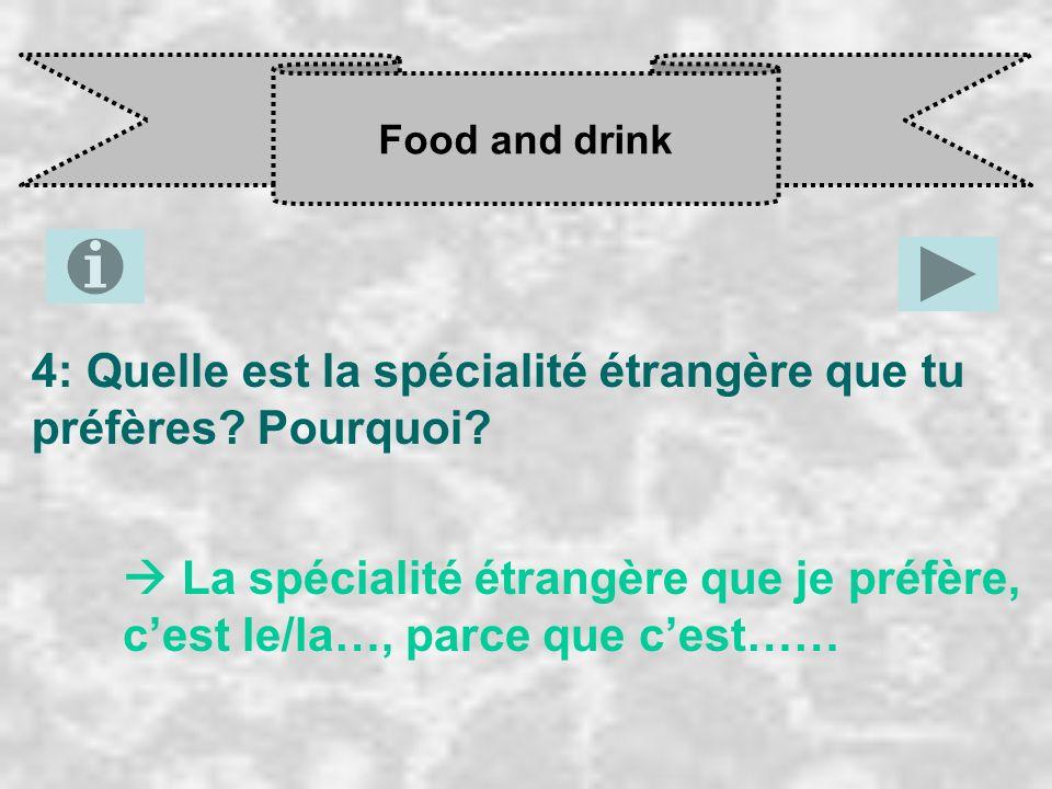 4: Quelle est la spécialité étrangère que tu préfères Pourquoi