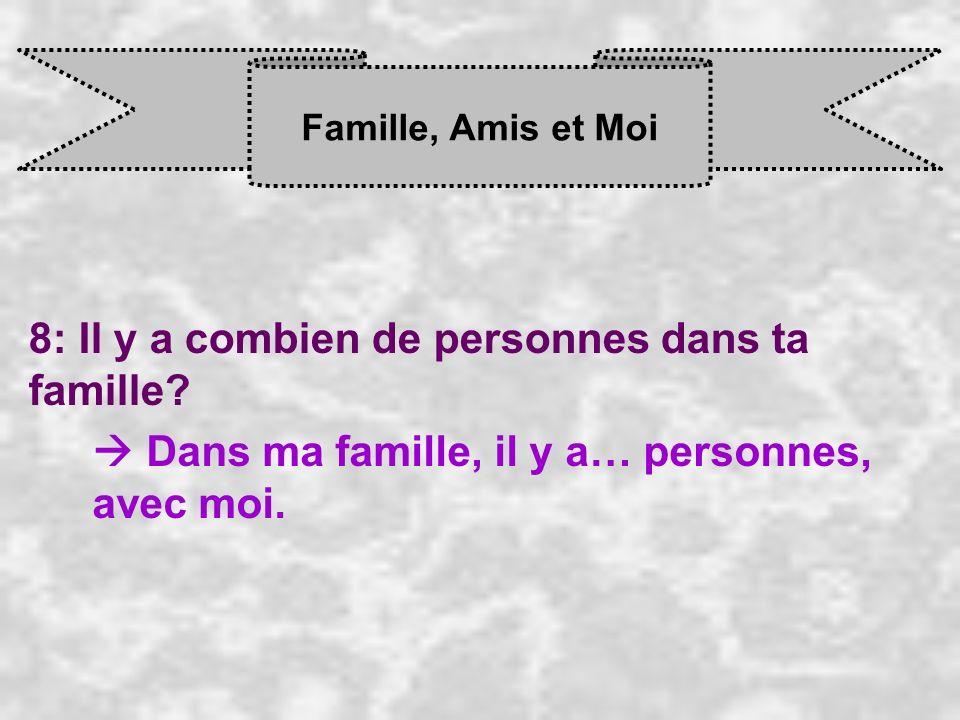 8: Il y a combien de personnes dans ta famille