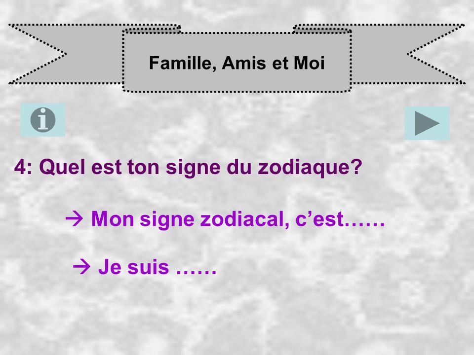 4: Quel est ton signe du zodiaque