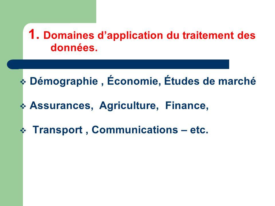 1. Domaines d'application du traitement des données.