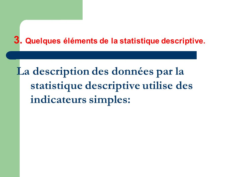 3. Quelques éléments de la statistique descriptive.