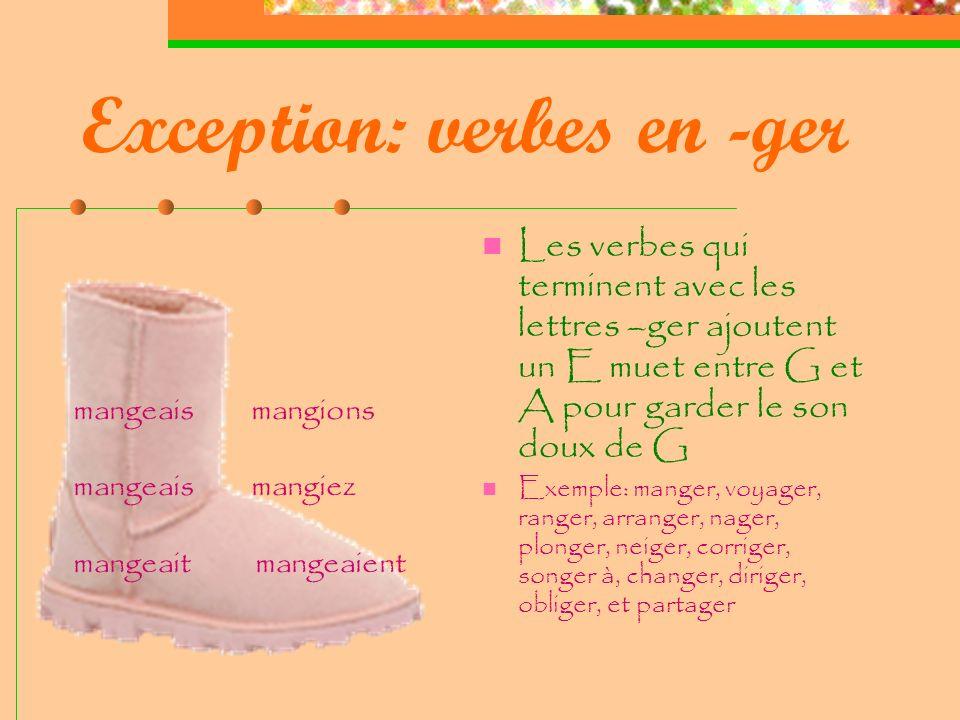 Exception: verbes en -ger