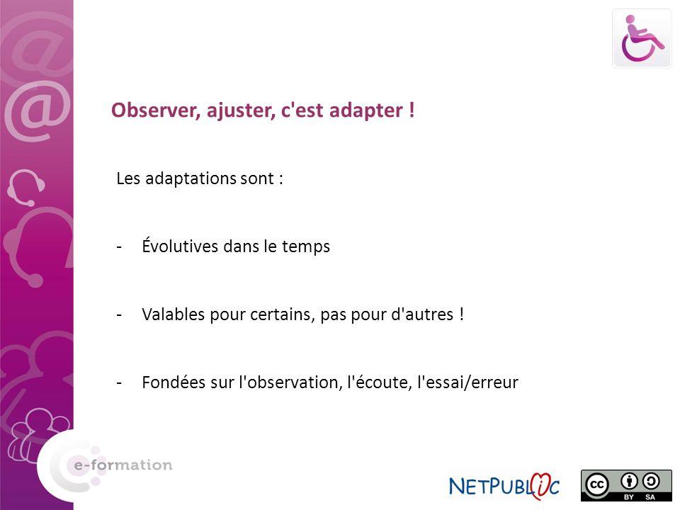 Observer, ajuster, c est adapter !