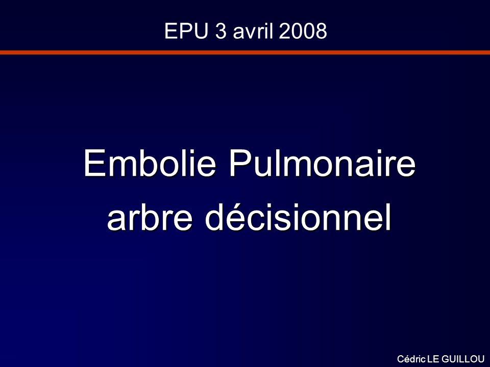 Embolie Pulmonaire arbre décisionnel EPU 3 avril 2008