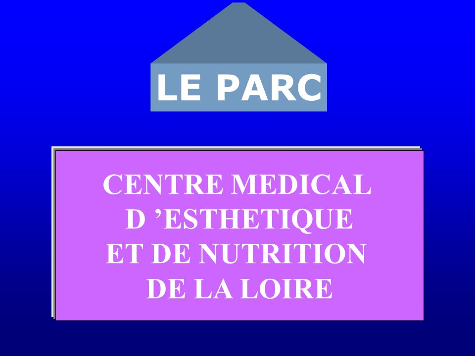 LE PARC CENTRE MEDICAL D 'ESTHETIQUE ET DE NUTRITION DE LA LOIRE