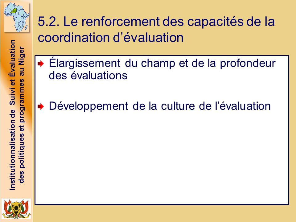 5.2. Le renforcement des capacités de la coordination d'évaluation