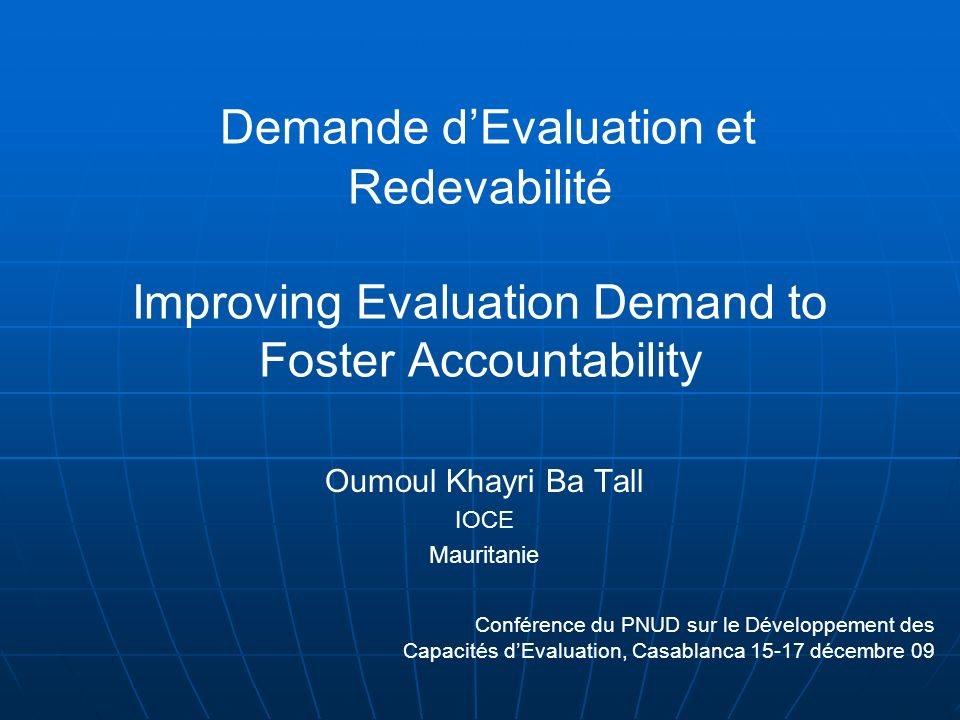 Demande d'Evaluation et Redevabilité Improving Evaluation Demand to Foster Accountability