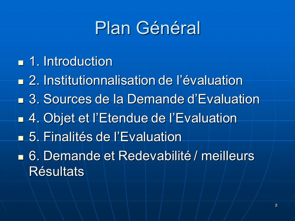 Plan Général 1. Introduction 2. Institutionnalisation de l'évaluation