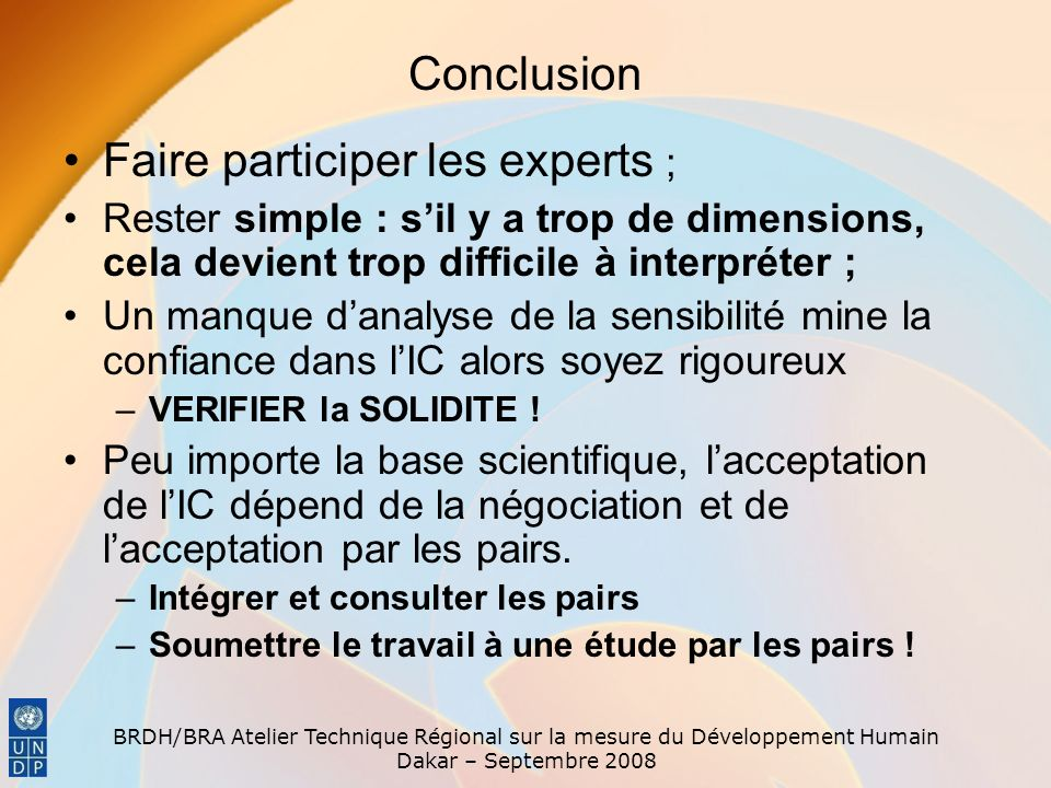 Faire participer les experts ;