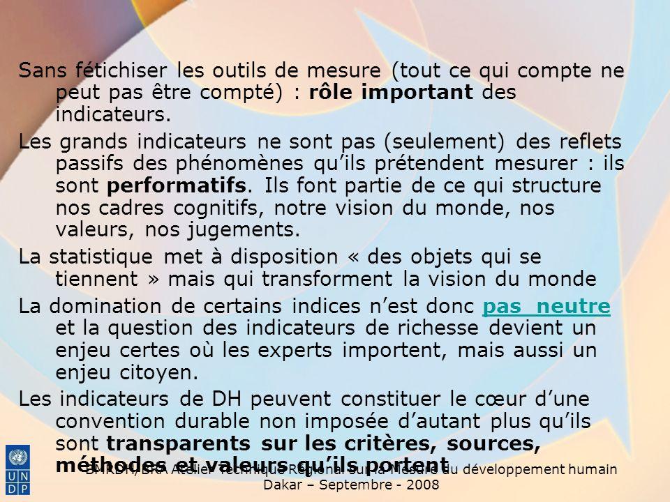 Sans fétichiser les outils de mesure (tout ce qui compte ne peut pas être compté) : rôle important des indicateurs.
