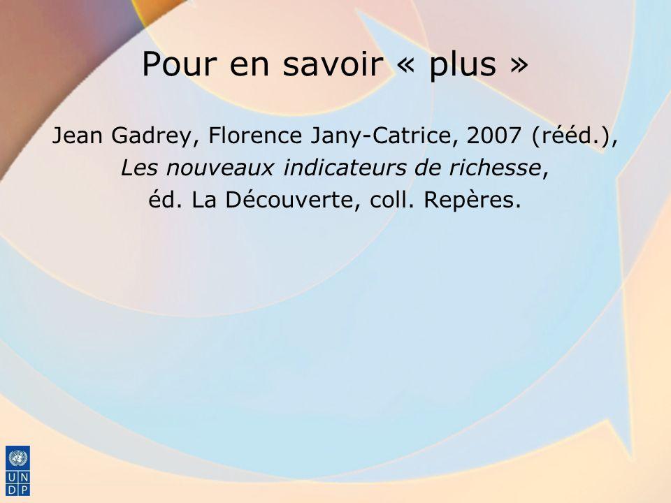 Pour en savoir « plus » Jean Gadrey, Florence Jany-Catrice, 2007 (rééd.), Les nouveaux indicateurs de richesse,