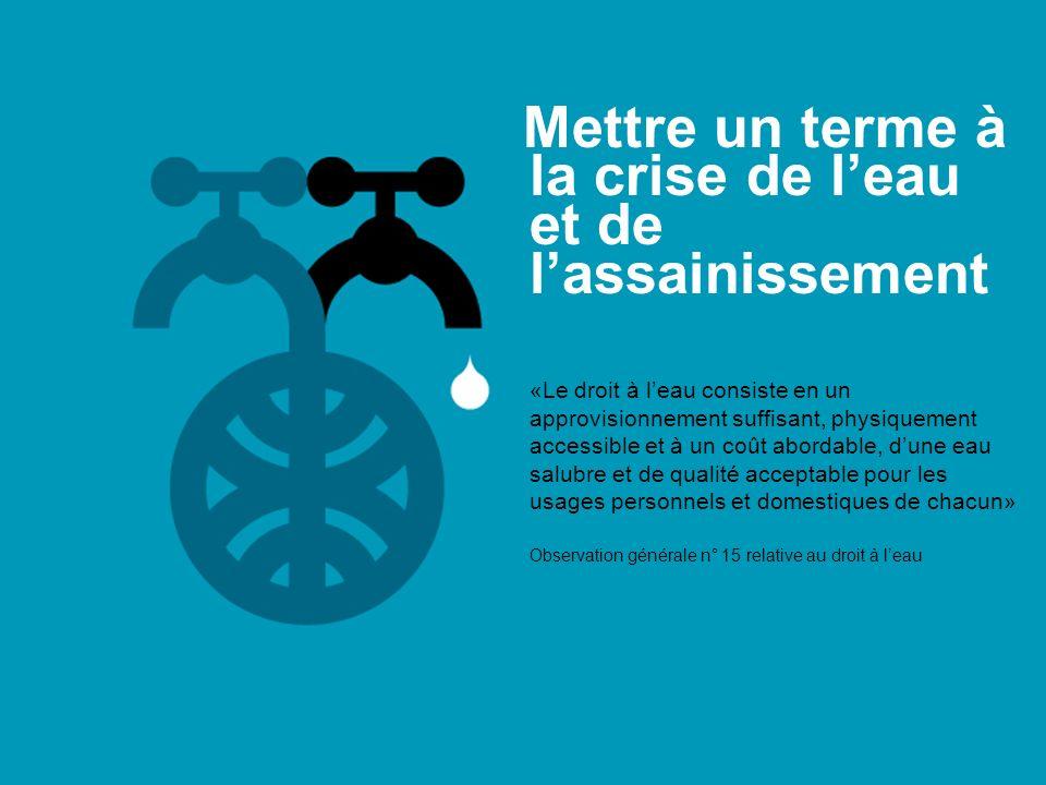 Mettre un terme à la crise de l'eau et de l'assainissement
