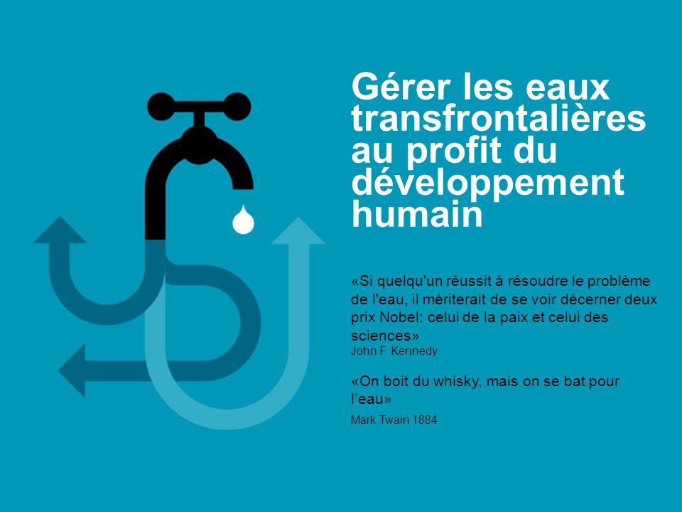 Gérer les eaux transfrontalières au profit du développement humain