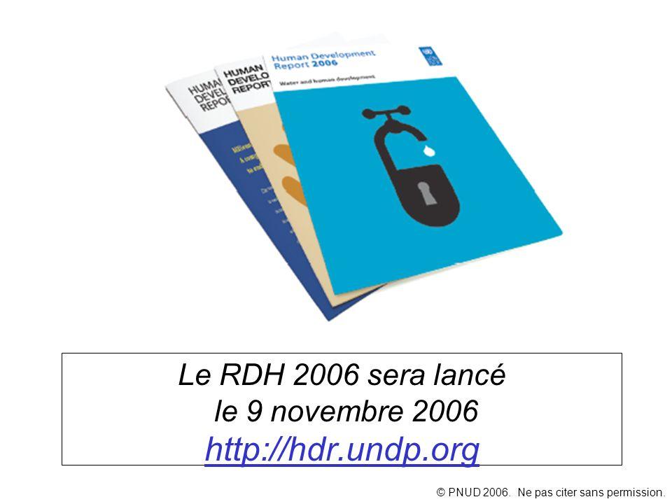 Le RDH 2006 sera lancé le 9 novembre 2006 http://hdr.undp.org