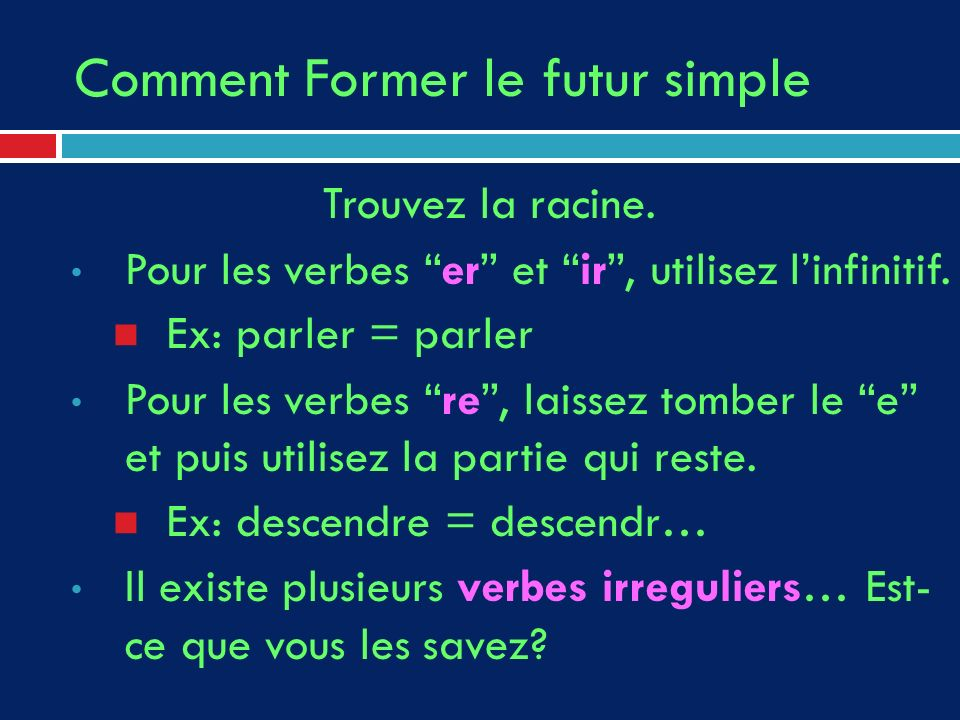 Comment Former le futur simple