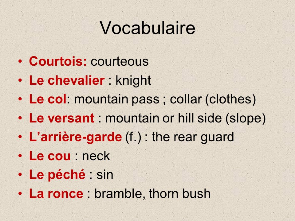 Vocabulaire Courtois: courteous Le chevalier : knight