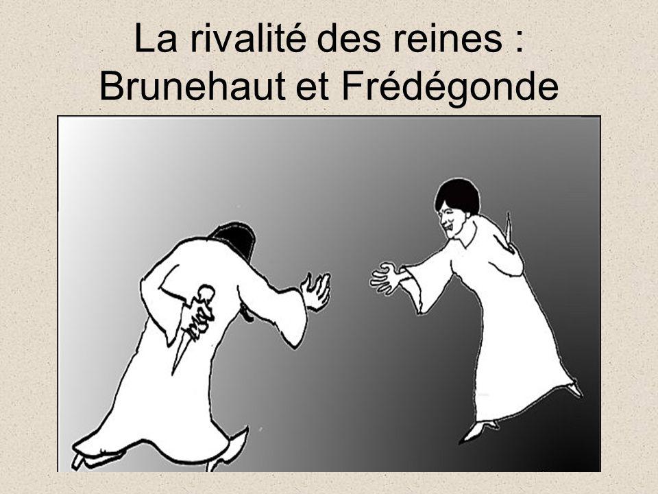La rivalité des reines : Brunehaut et Frédégonde