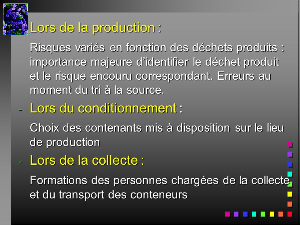Lors de la production :