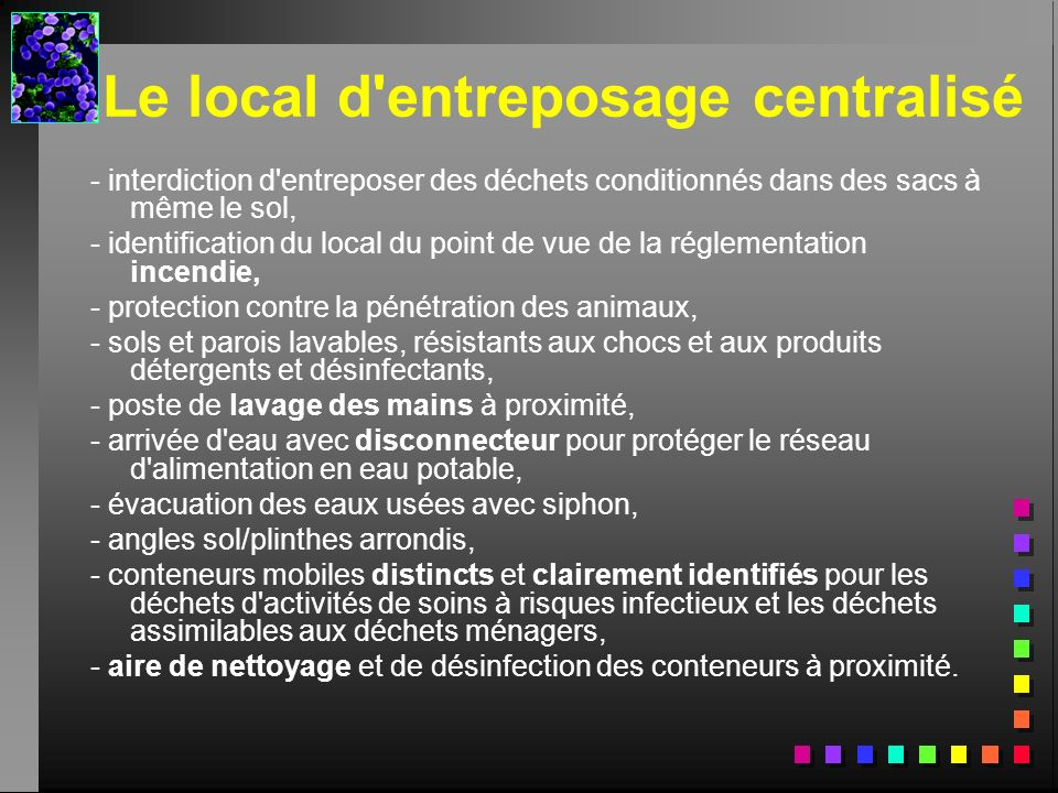 Le local d entreposage centralisé