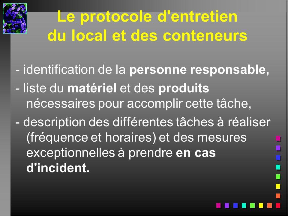 Le protocole d entretien du local et des conteneurs