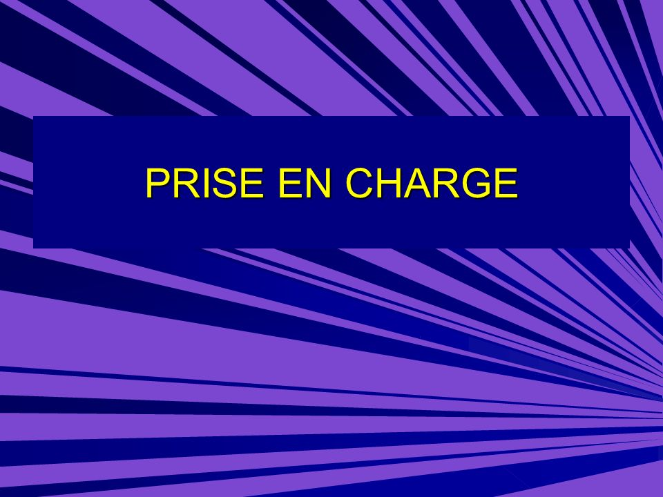 PRISE EN CHARGE