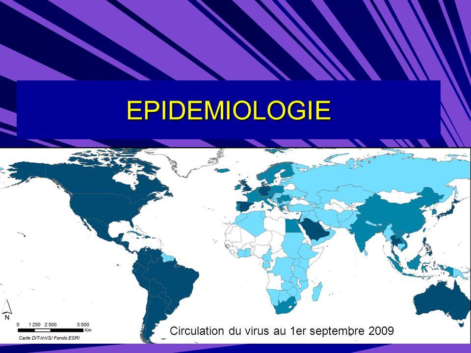 EPIDEMIOLOGIE Circulation du virus au 1er septembre 2009