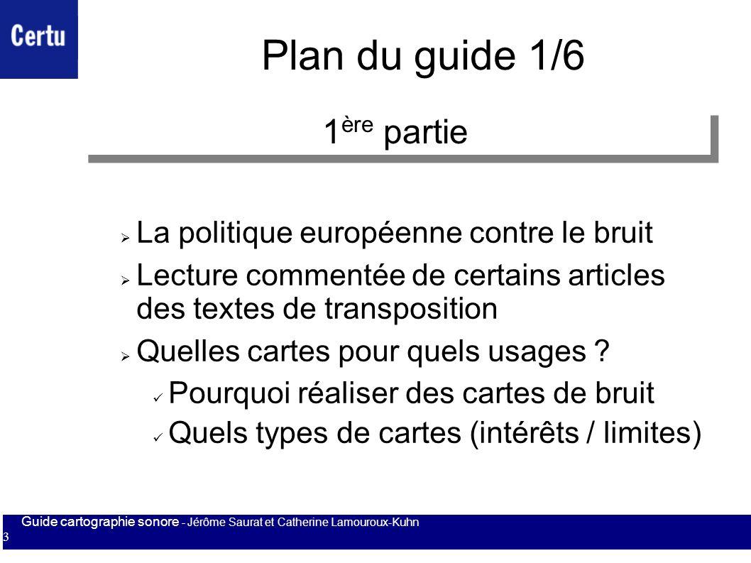 Plan du guide 1/6 1ère partie La politique européenne contre le bruit