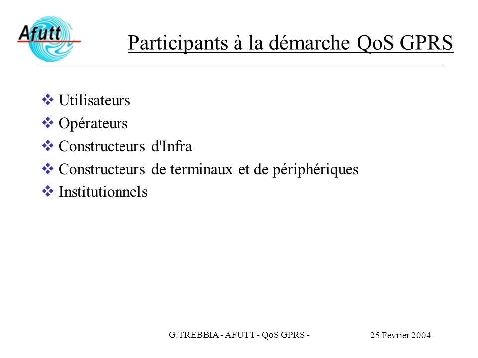 Participants à la démarche QoS GPRS