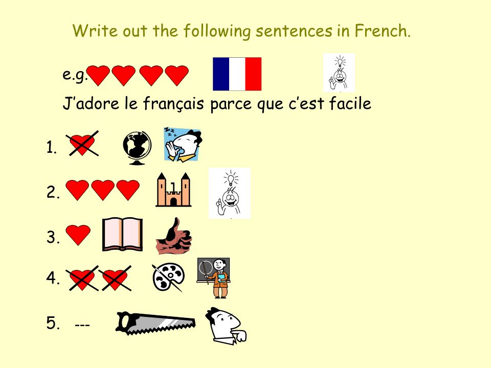 Write out the following sentences in French.