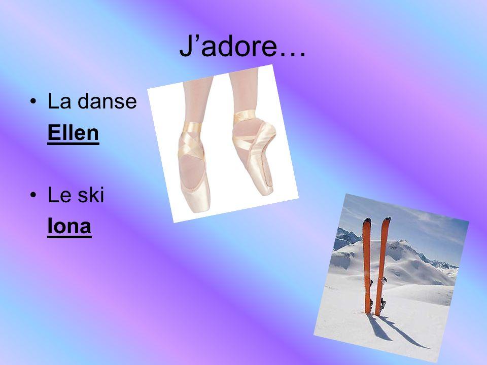 J'adore… La danse Ellen Le ski Iona