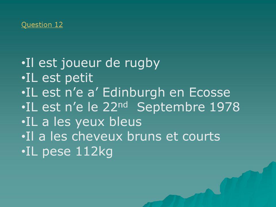 IL est n'e a' Edinburgh en Ecosse IL est n'e le 22nd Septembre 1978