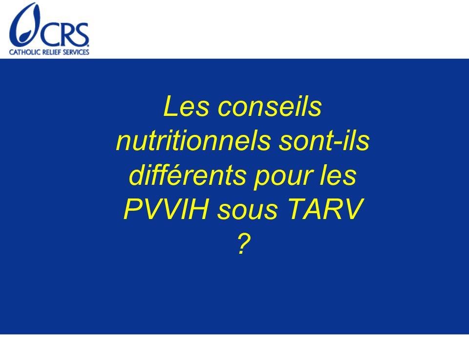 Les conseils nutritionnels sont-ils différents pour les PVVIH sous TARV