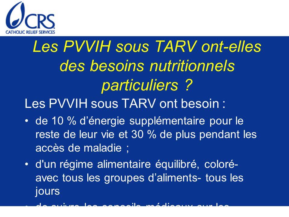 Les PVVIH sous TARV ont-elles des besoins nutritionnels particuliers
