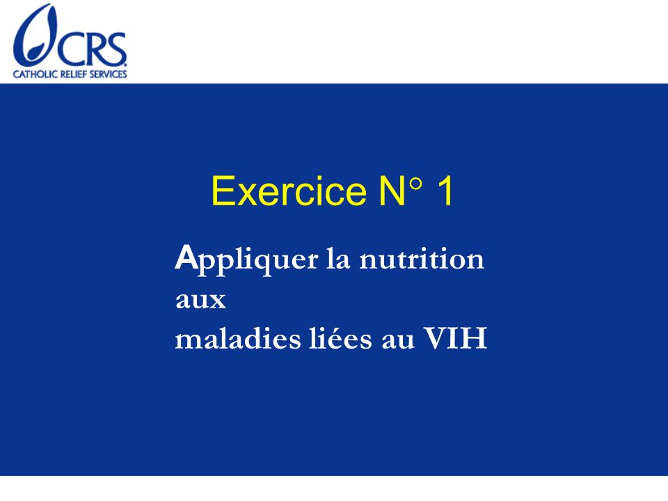 Exercice N° 1 Appliquer la nutrition aux maladies liées au VIH