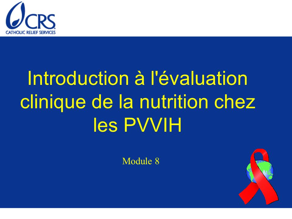 Introduction à l évaluation clinique de la nutrition chez les PVVIH