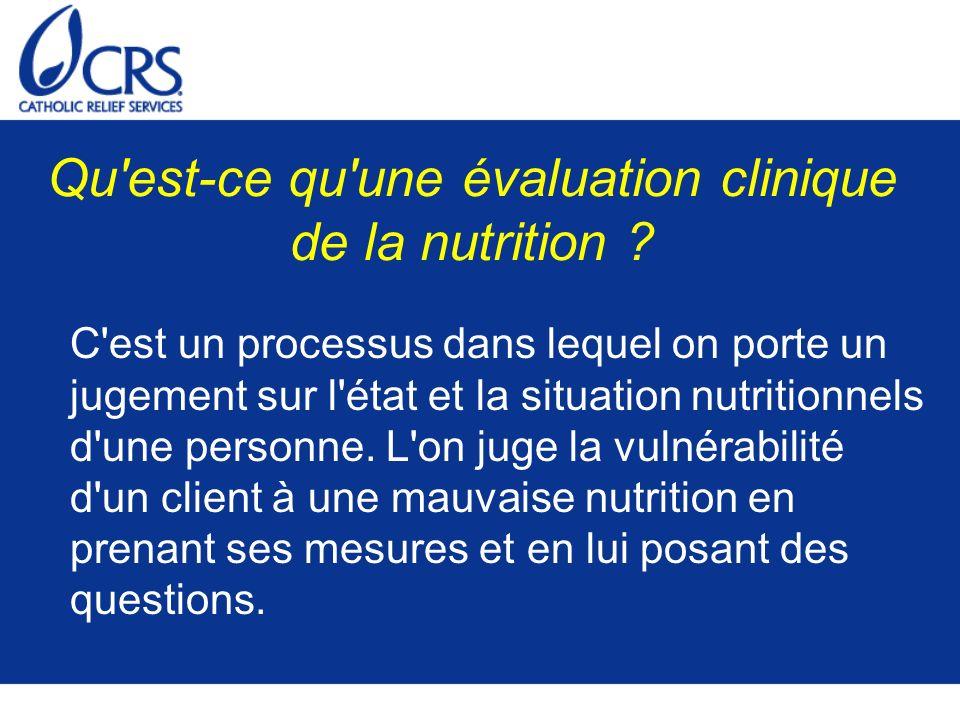 Qu est-ce qu une évaluation clinique de la nutrition