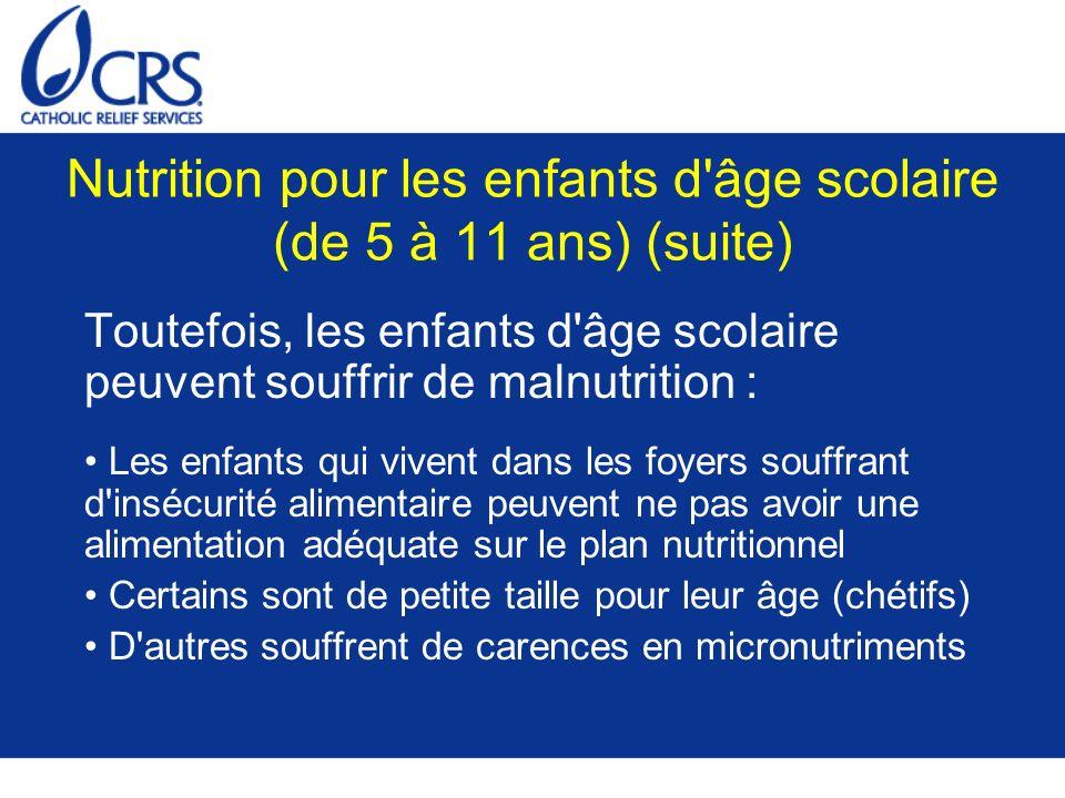 Nutrition pour les enfants d âge scolaire (de 5 à 11 ans) (suite)