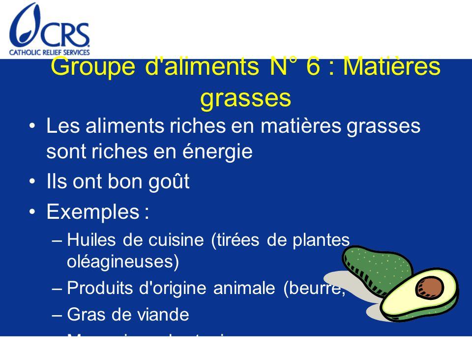 Groupe d aliments N° 6 : Matières grasses