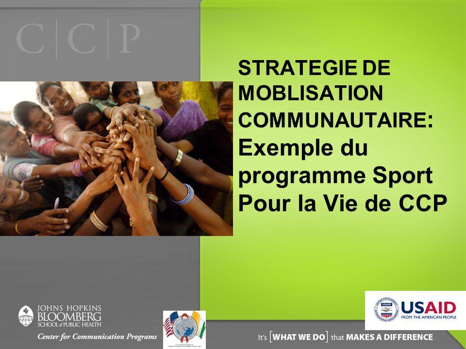 STRATEGIE DE MOBLISATION COMMUNAUTAIRE: Exemple du programme Sport Pour la Vie de CCP