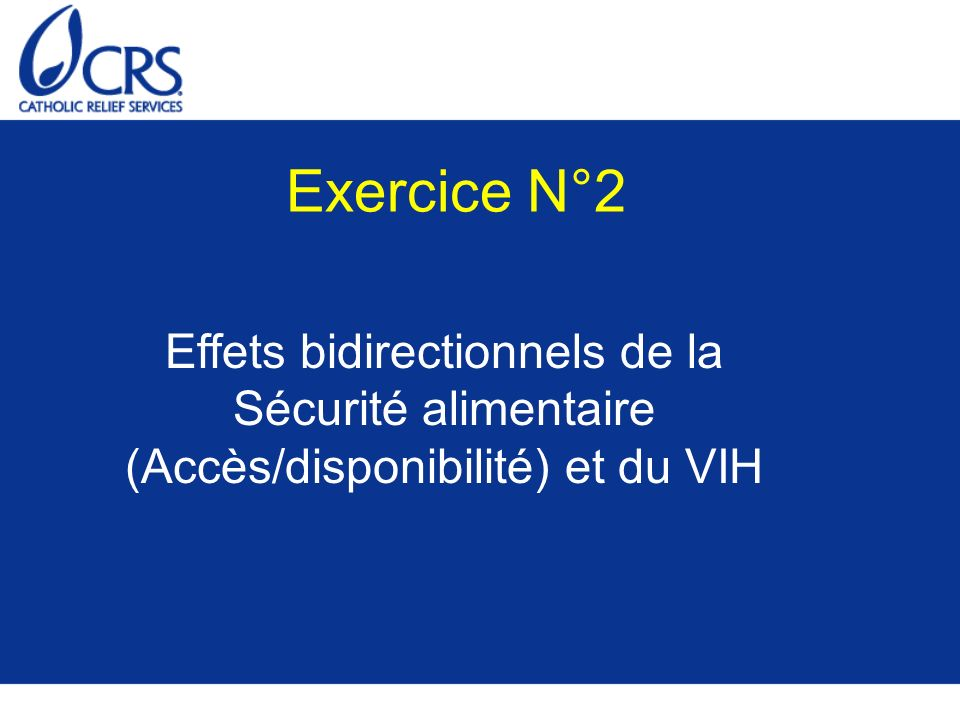 Exercice N°2 Effets bidirectionnels de la Sécurité alimentaire (Accès/disponibilité) et du VIH.