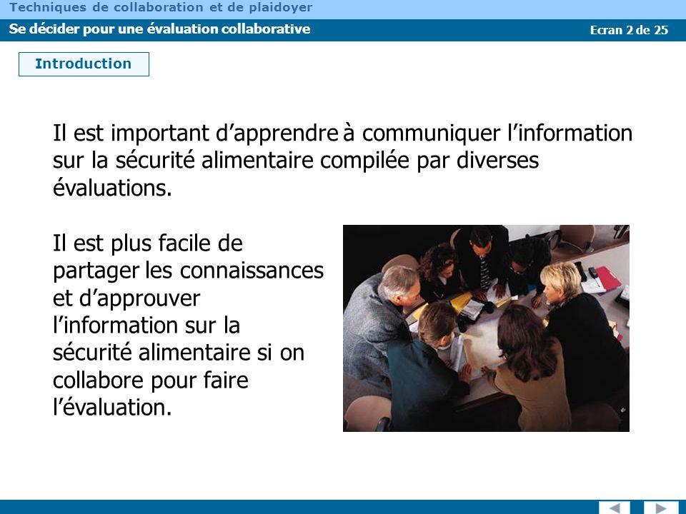 Introduction Il est important d'apprendre à communiquer l'information sur la sécurité alimentaire compilée par diverses évaluations.