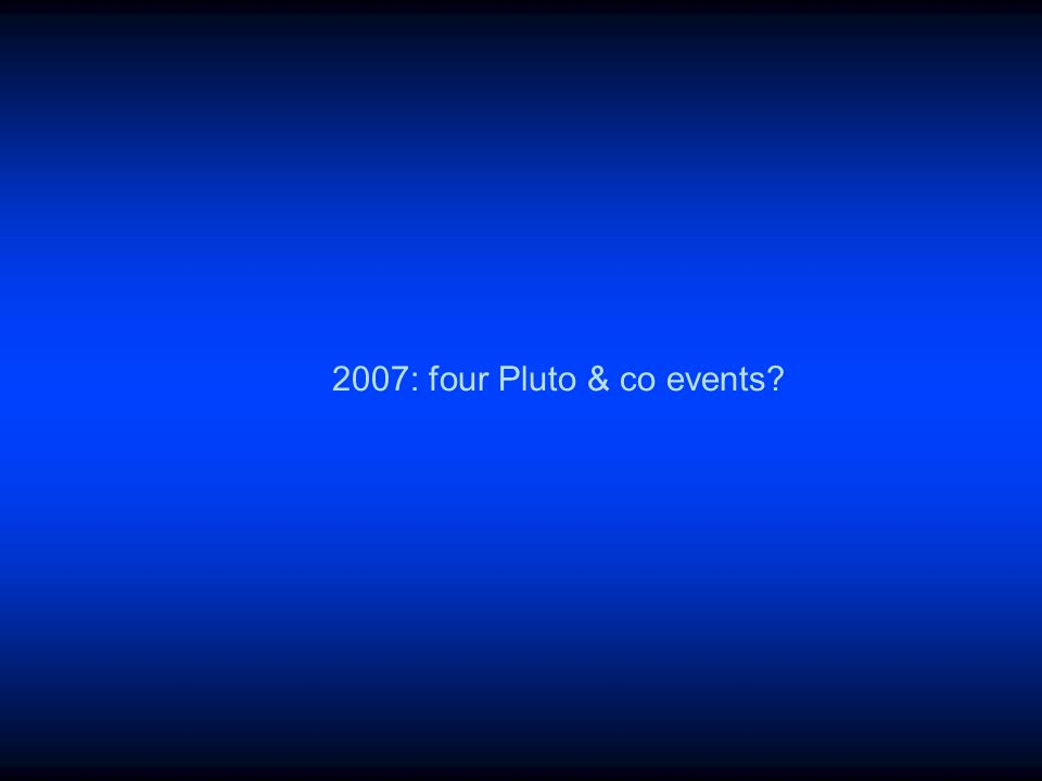 2007: four Pluto & co events