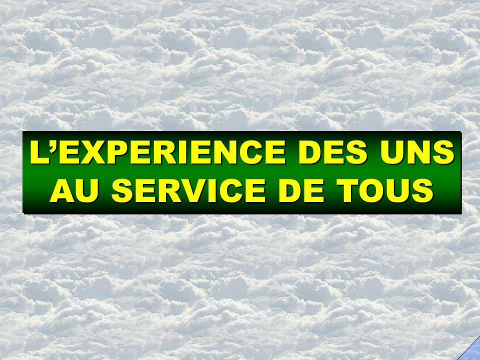 L'EXPERIENCE DES UNS AU SERVICE DE TOUS